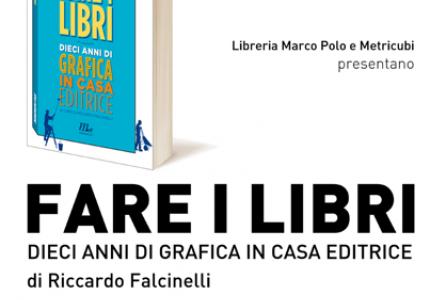 Metricubi presenta Fare i libri - Dieci anni di grafica in casa editrice